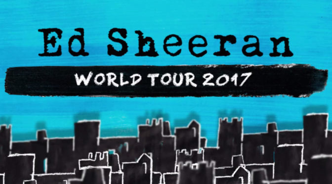 ED SHEERAN ANNOUNCES TOUR DATES