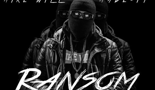MIKE WILL MADE IT RELEASES STAR-STUDDED NEW MIXTAPE 'RANSOM 2' DROPS