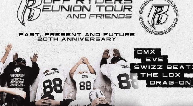 RUFF RYDERS 20TH ANNIVERSARY REUNION SHOW IN BROOKLYN